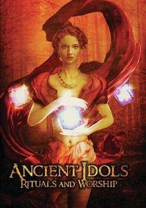 Ancient Idols: Rituals And Worship