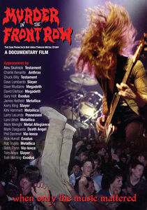 Murder In The Front Row: The San Francisco Bay Thrash Metal Story