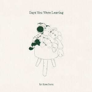 Days You Were Leaving [Explicit Content]
