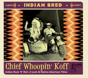 Indian Bred: Vol. 2 Rock 'n' Roll Chief Whoopin' Koff (Various Artist)