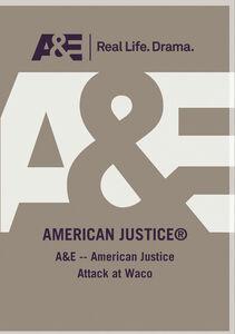 A&E - American Justice Attack At Waco