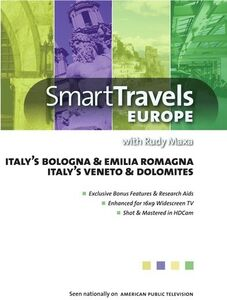 Smart Travels Europe With Rudy Maxa: Italy's Bologna and EmiliaRomagna /  Veneto and Dolomites