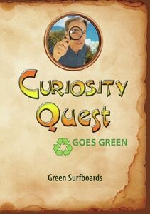 Curiosity Quest Goes Green: Green Surfboards