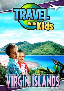 Travel With Kids: Virgin Islands
