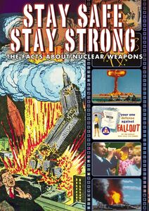 Stay Safe Stay Strong: Facts About Nuclear Weapons
