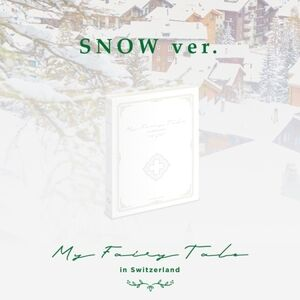 My Fairytale in Switzerland (Snow Version) (Incl. 200pg Booklet, 12 xPhotocard Set, Folded Poster + DVD) [Import]
