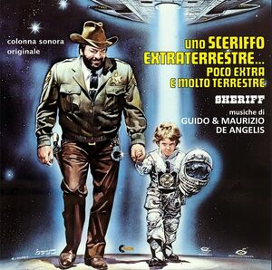 Uno Sceriffo Extraterrestre Poco Extra E Molto (The Sheriff and the Satellite Kid) (Original Soundtrack)