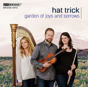 Garden of Joys and Sorrows: Trios for Flute, Viola, and Harp