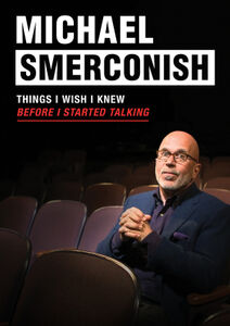 Michael Smerconish: Things I Wish I Knew Before I Started Talking