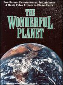 Wonderful Planet: A Music Video Tribute To Planet Earth
