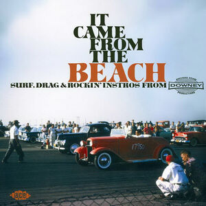 It Came From The Beach: Surf, Drag and Rockin' Instros From Downey [Import]
