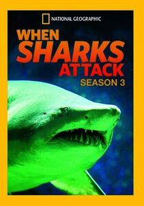 When Sharks Attack: Season 3