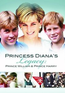 Princess Diana's Legacy: Prince William and Prince Harry