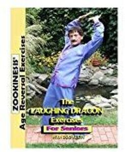 The Laughing Dragon Exercise For Seniors With Bob