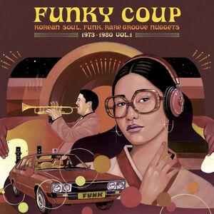 Funky Coup: Korean Soul, Funk & Rare Groove Nuggets 1973-1980 Vol. 1
