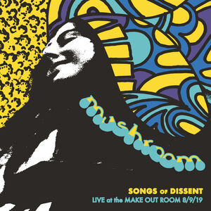 Songs of Dissent: Live at the Make Out Room 8/ 9/ 19
