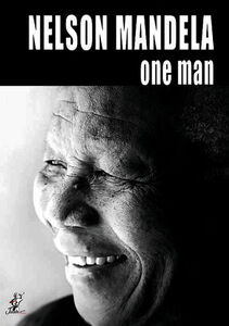 The Unauthorized Story: Nelson Mandela - One Man