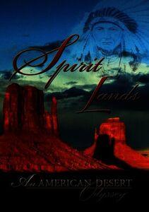 Spirit Lands: An American Desert Odyssey