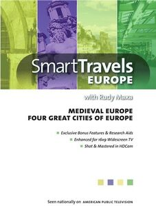 Smart Travels Europe With Rudy Maxa: Medieval Europe /  Four Great CitiesOf Europe