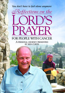 Reflections On The Lord's Prayer For People With Cancer