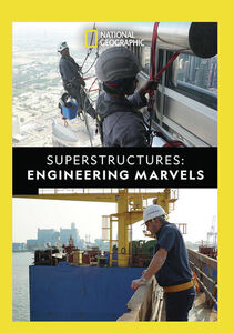 Superstructures: Engineering Marvels (previous Title EngineeringInside Out)