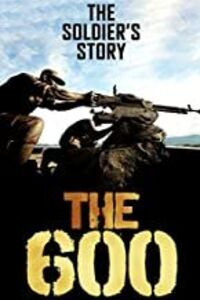 The 600: The Soldiers' Story