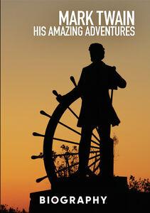 Mark Twain: His Amazing Adventures