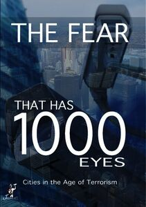 The Fear That Has 1000 Eyes: Cities in the Age of Terrorism