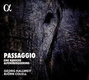 Passagio: Eine Barocke Alpenuberquerung