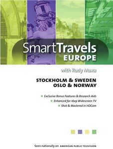 Smart Travels Europe With Rudy Maxa: Stockholm and Sweden /  Oslo AndNorway