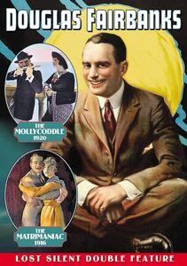 Douglas Fairbanks Double Feature: The Mollycoddle /  The Matrimaniac