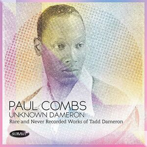 Unknown Dameron: Rare And Never Recorded Works of Tadd Dameron