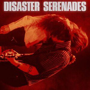 Disaster Serenades [Import]
