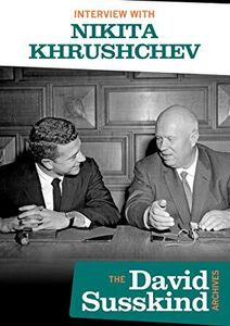 The David Susskind Archives: Interview With Nikita Khrushchev