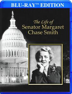 The Life of Senator Margaret Chase Smith