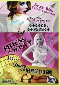 The Pleasure Girl Gang/ Kittens In Heat/ Diary Of A Teenage Call Girl