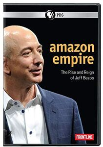 FRONTLINE: Amazon Empire: The Rise And Reign Of Jeff Bezos