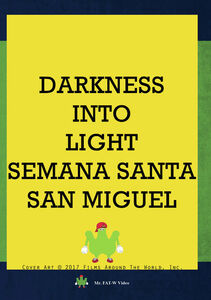 Darkness Into Light: Semana Santa, San Miguel