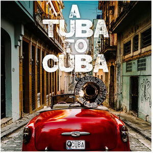 Tuba To Cuba (Original Soundtrack)