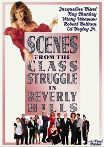 Scenes From the Class Struggle in Beverly Hills