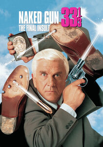 Naked Gun 33 1/ 3: The Final Insult