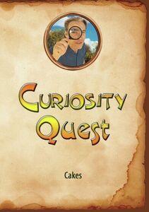 Curiosity Quest: Cakes