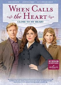 When Calls the Heart: Close to My Heart
