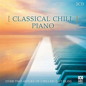Classical Chill: Piano /  Various [Import]