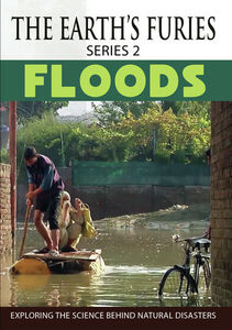 THE EARTHS FURIES (series 2): Floods