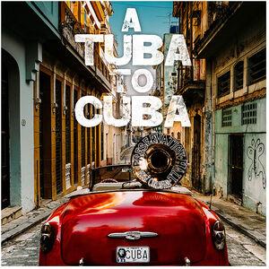Tuba To Cuba - Original Soundtrack