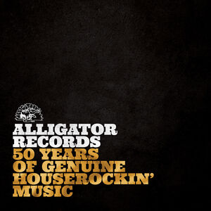 Alligator Records—50 Years Of Genuine Houserockin' Music /  Various