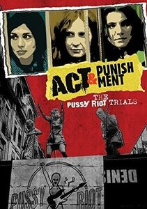 Act & Punishment: Pussy Riot Trials
