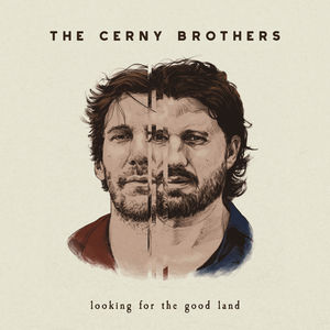 Cerny Brothers - Looking For The Good Land