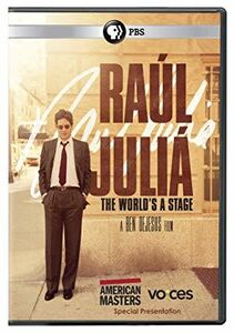 American Masters: Raul Julia - The World's a Stage